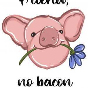 Friends no bacon