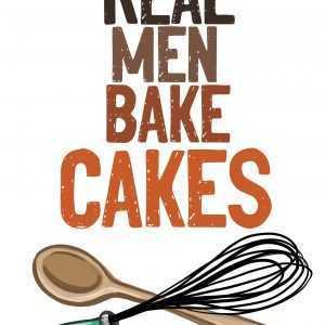 Real man bake cakes